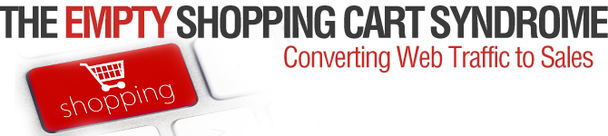 The Empty Shopping Cart Syndrome: Converting Web Traffic to Sales