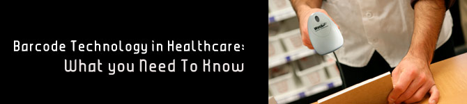 Barcode Technology in Healthcare: What You Need To Know