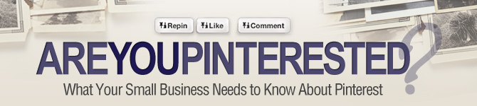 What Your Small Business Needs to Know About Pinterest