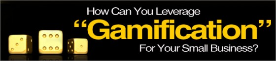 "The Game of Life: How Can You Leverage ""Gamification"" For Your Small Business?"