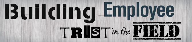Building Employee Trust in the Field