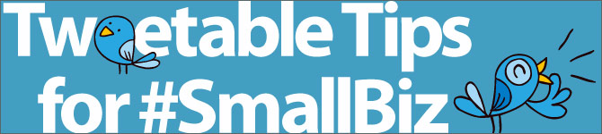 Tweetable Tips for Small Business Owners