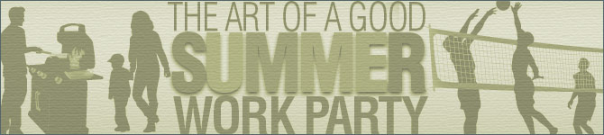 The Art of a Good Summer Work Party