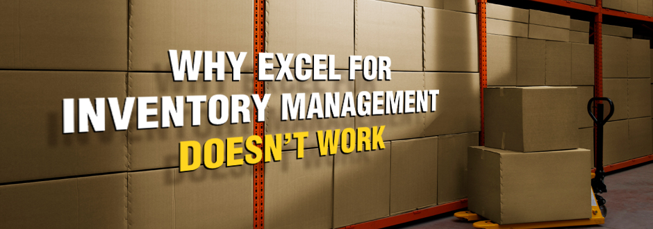 4 reasons why excel for inventory management doesn t work