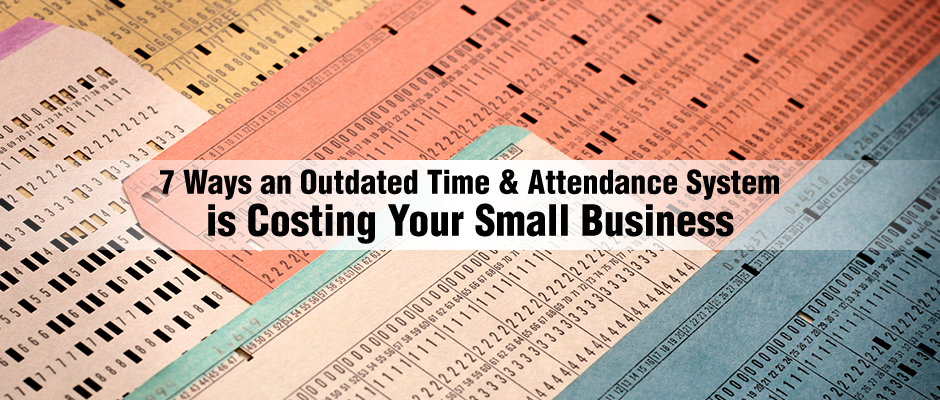 7-Ways-Outdated-Attendance-Costing-Business-052115-banner