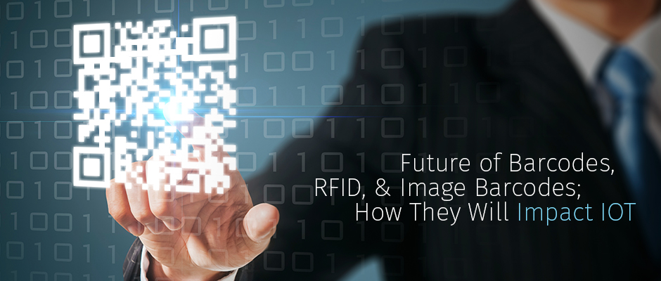 Future of Barcodes, RFID, & Image Barcodes and their impact on IOT