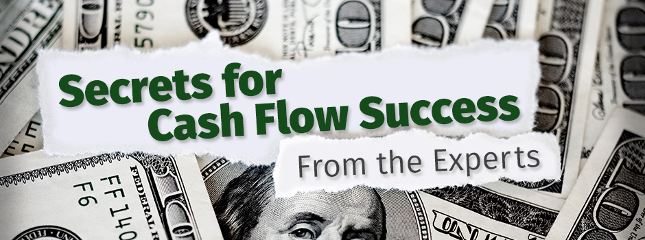 From the Experts: Secrets for Cash Flow Success