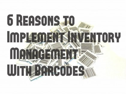 6 Reasons to Implement Inventory Management with Barcodes